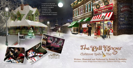 The Bell Christmas Radio Play Written, Illustrated and Performed by by Robert A. Brubaker